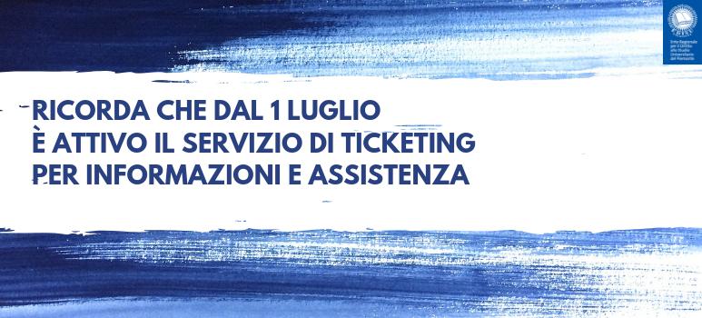 Ricorda che dal 1 luglio è attivo il servizio ticketing!